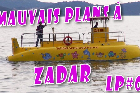 Mauvais Plans à Zadar – LP#06
